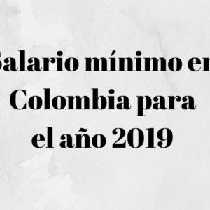 salario minimo en colombia año 2019