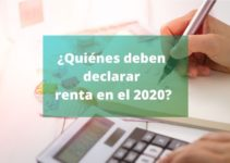 ¿Quiénes deben presentar declaración de renta en el año 2020?