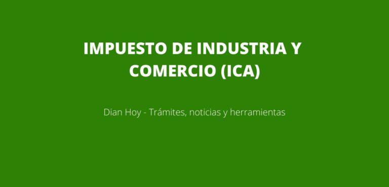 IMPUESTO DE INDUSTRIA Y COMERCIO (ICA)