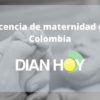 Todo sobre la Licencia de Maternidad