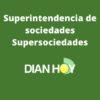 ¿Qué es la Supersociedades?