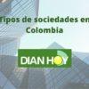 Tipos de sociedades o empresas en Colombia