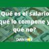 ¿Qué constituye salario y qué no?