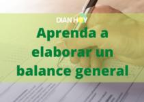 ¿Qué es y cómo se hace un Balance General?