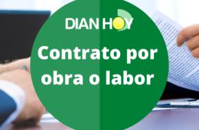 ¿Cómo funciona el contrato por obra o labor?