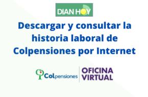 Cómo descargar la historia laboral de Colpensiones