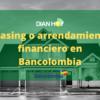¿Cómo obtener un leasing en Bancolombia?