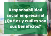 ¿Qué es la responsabilidad social empresarial?