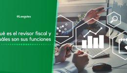 Qué es el revisor fiscal y cuáles son sus funciones