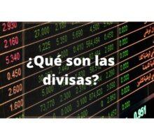 ¿Qué son las divisas y la tasa de cambio?