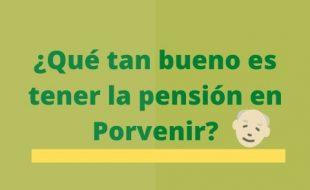 Pensión en Porvenir: Todo lo que debe saber