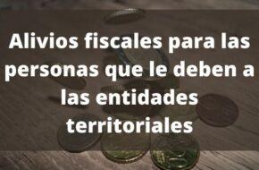 Beneficios fiscales para deudores de entidades territoriales
