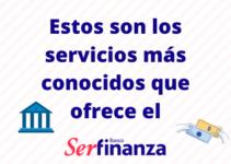 Serfinanza: Servicios y Tasas