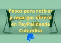 PayPal Colombia: Cómo retirar dinero y otros consejos