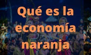 ¿En qué consiste la economía naranja?