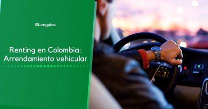 Renting en Colombia: Arrendamiento vehicular