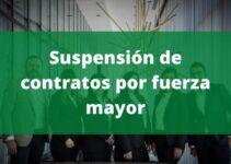 Cuándo se puede aplicar la suspensión de contratos por fuerza mayor
