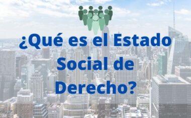 Estado social de derecho: Fundamentos e historia