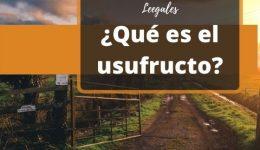 ¿En qué consiste el usufructo en Colombia?