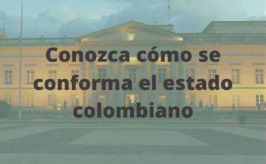 ¿Cómo es la estructura del estado colombiano?