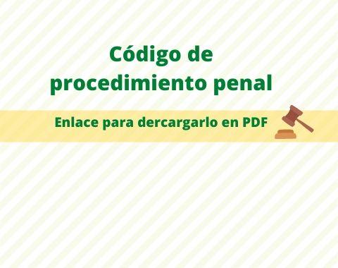 Lo fundamental del código de procedimiento penal