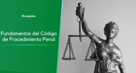 Fundamentos del Código de Procedimiento Penal