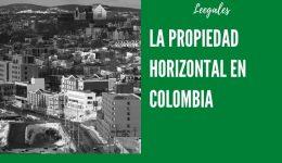 Qué es la propiedad horizontal en Colombia