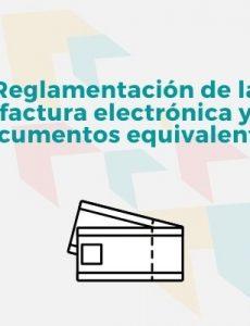 Nueva regulación para la factura electrónica y documentos equivalentes