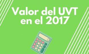 ¿Cuánto vale la UVT en 2017?
