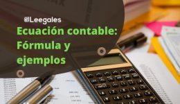 Ecuación contable: Definición, fórmula y ejemplos