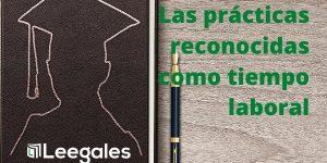 El tiempo de prácticas profesionales se tiene en cuenta como experiencia laboral