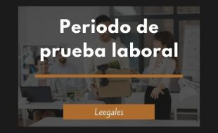 Periodo de prueba en el contrato de trabajo