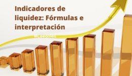 Indicadores de liquidez: Fórmulas e interpretación