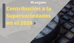 Si está en condiciones de vigilancia o control por parte de la Supersociedades debe pagar una contribución en el 2020