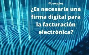 Obligación de firmar digitalmente las facturas electrónicas