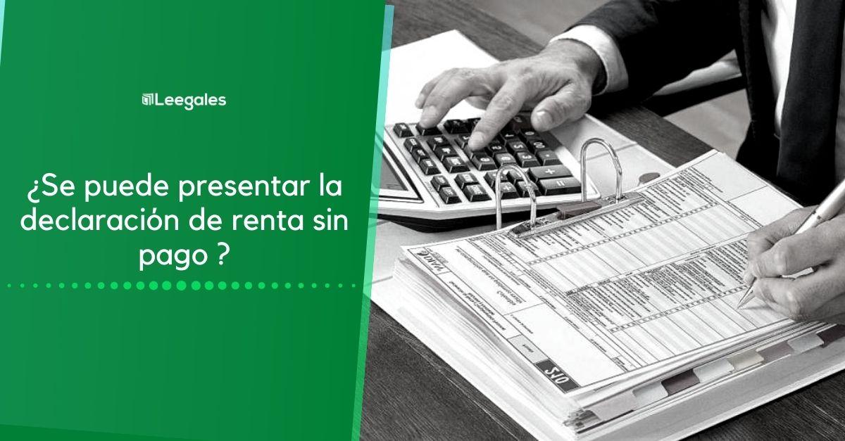 presentar la declaración de renta sin pago