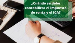 ¿Cuándo se debe contabilizar el impuesto de renta y el ICA?
