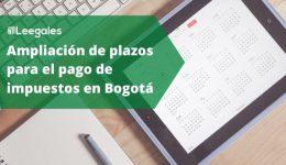 Se amplió el plazo para el pago del ICA, ReteICA y tercera cuota del predial en Bogotá