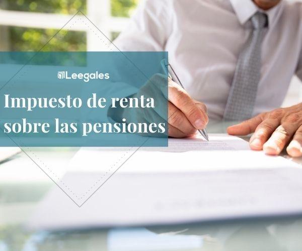 impuesto de renta en pensiones