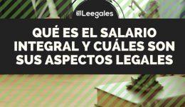 El salario integral y sus aspectos legales