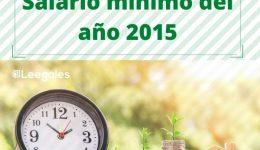 Salario mínimo del año 2015
