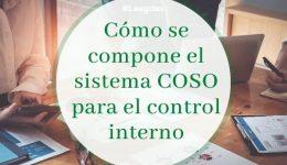 ¿Qué es COSO y cuál es su modelo?