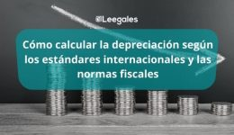 Depreciación: Qué es, cómo se calcula y cómo se contabiliza