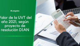 Posible valor del UVT 2021 según proyecto de resolución