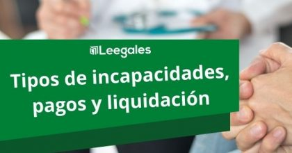 Incapacidades en Colombia: Cálculo y aspectos legales