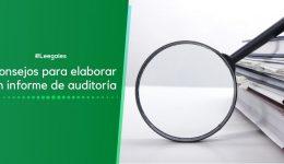 ¿Qué es un informe de auditoría y cómo se debe elaborar?