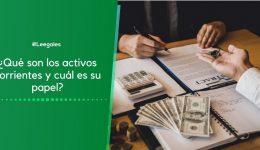 ¿Qué son los activos corrientes?