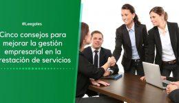 Consejos para mejorar la gestión empresarial en la prestación de servicios