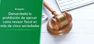 Fue demandada la prohibición de ejercer como revisor fiscal en más de cinco sociedades