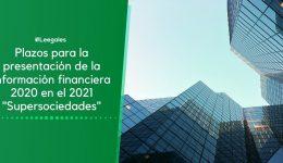 Plazos para reportar la información financiera a la Supersociedades 2021